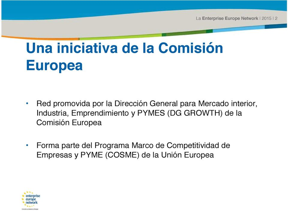 interior, Industria, Emprendimiento y PYMES (DG GROWTH) de la Comisión Europea