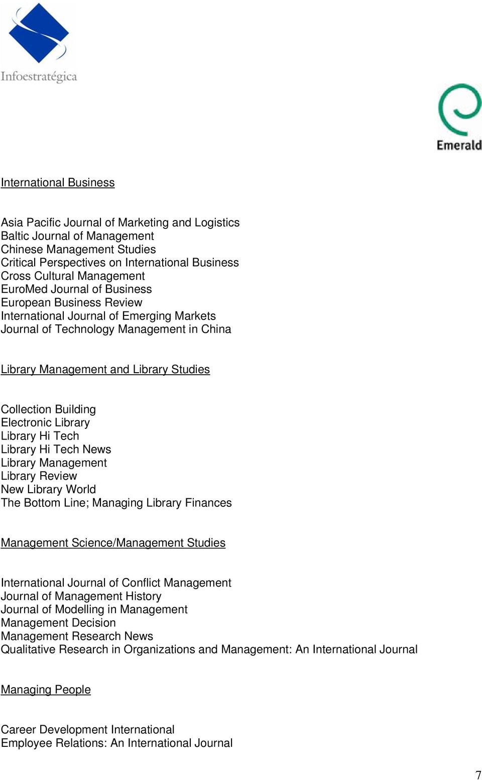 Library Hi Tech Library Hi Tech News Library Management Library Review New Library Wrld The Bttm Line; Managing Library Finances Management Science/Management Studies Internatinal Jurnal f Cnflict