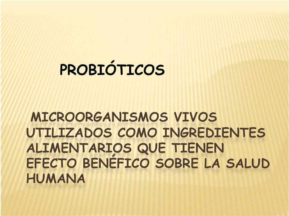 INGREDIENTES ALIMENTARIOS QUE