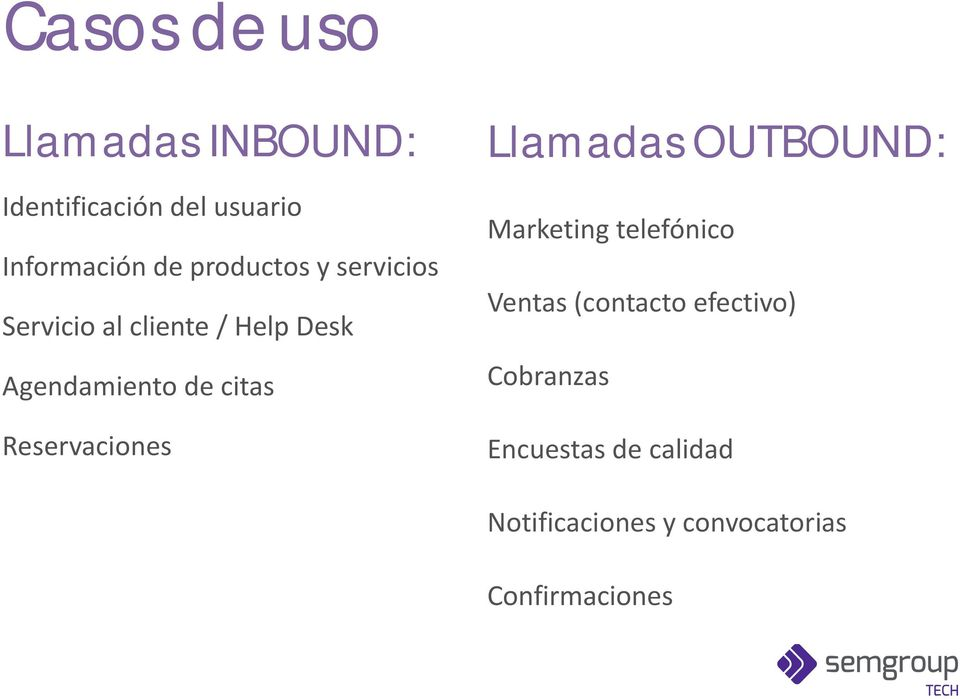 Reservaciones Llamadas OUTBOUND: Marketing telefónico Ventas (contacto