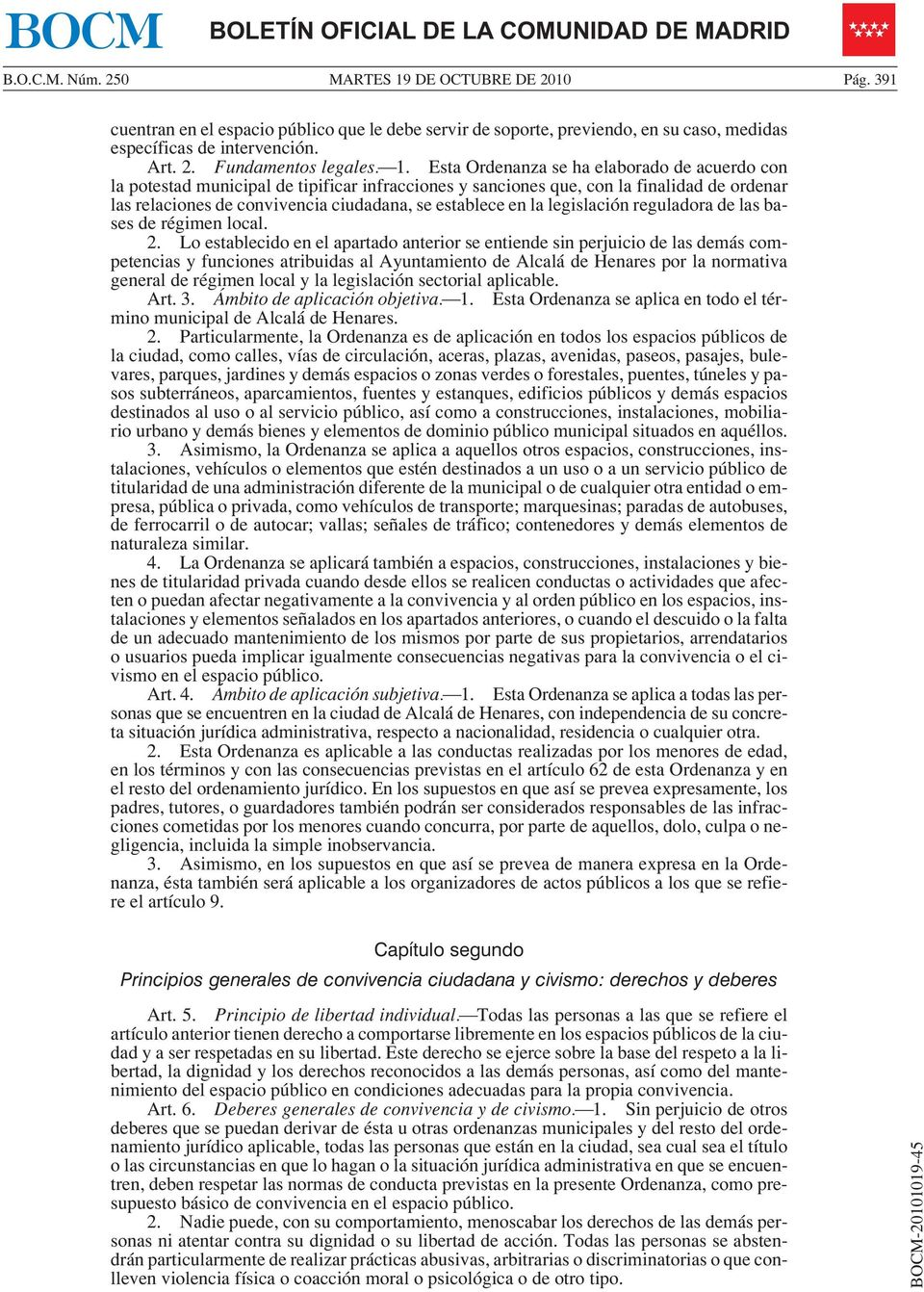 la legislación reguladora de las bases de régimen local. 2.