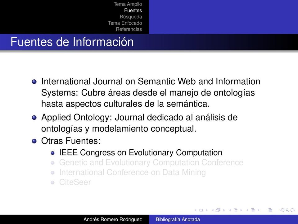 Applied Ontology: Journal dedicado al análisis de ontologías y modelamiento conceptual.