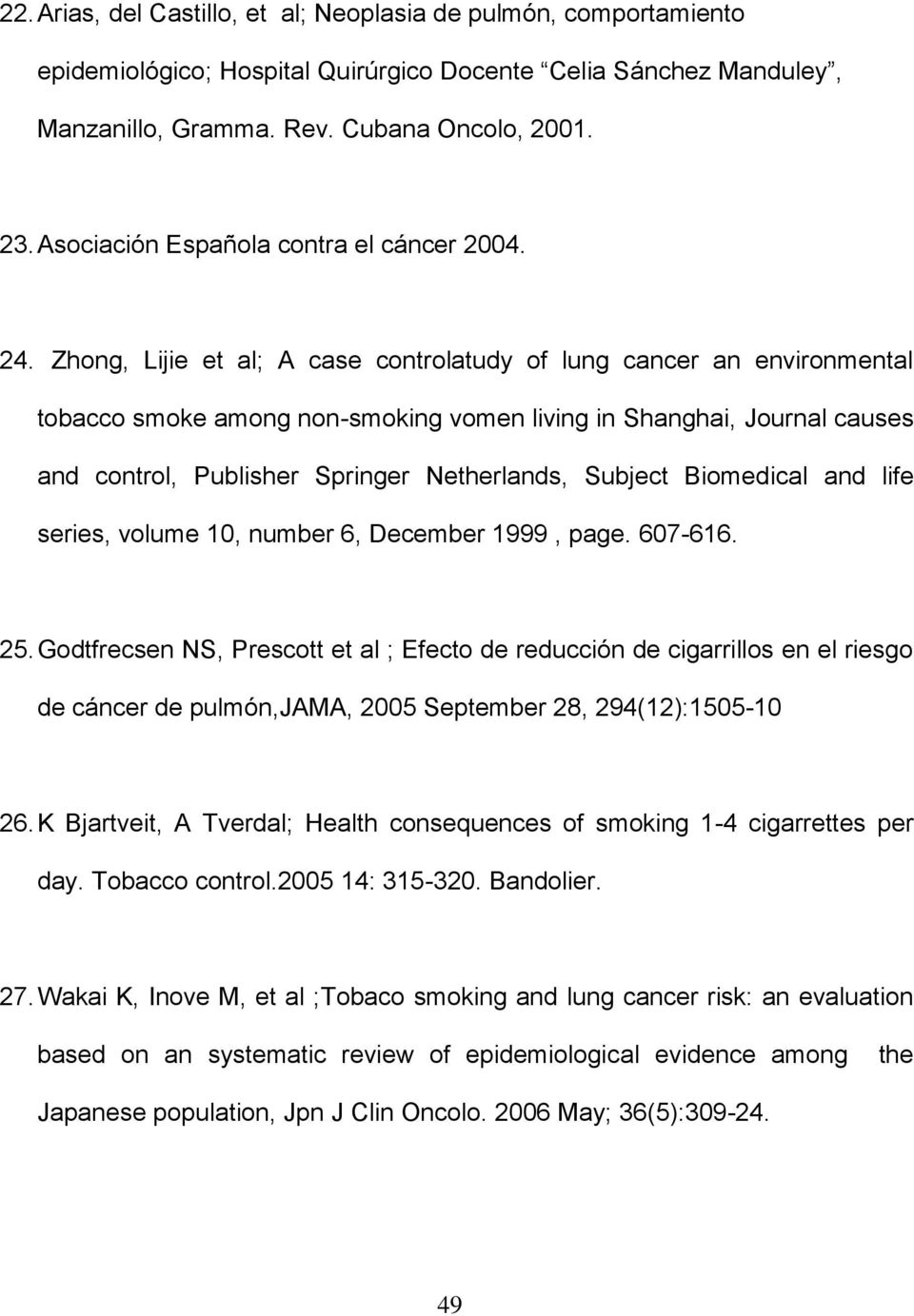Zhong, Lijie et al; A case controlatudy of lung cancer an environmental tobacco smoke among non-smoking vomen living in Shanghai, Journal causes and control, Publisher Springer Netherlands, Subject
