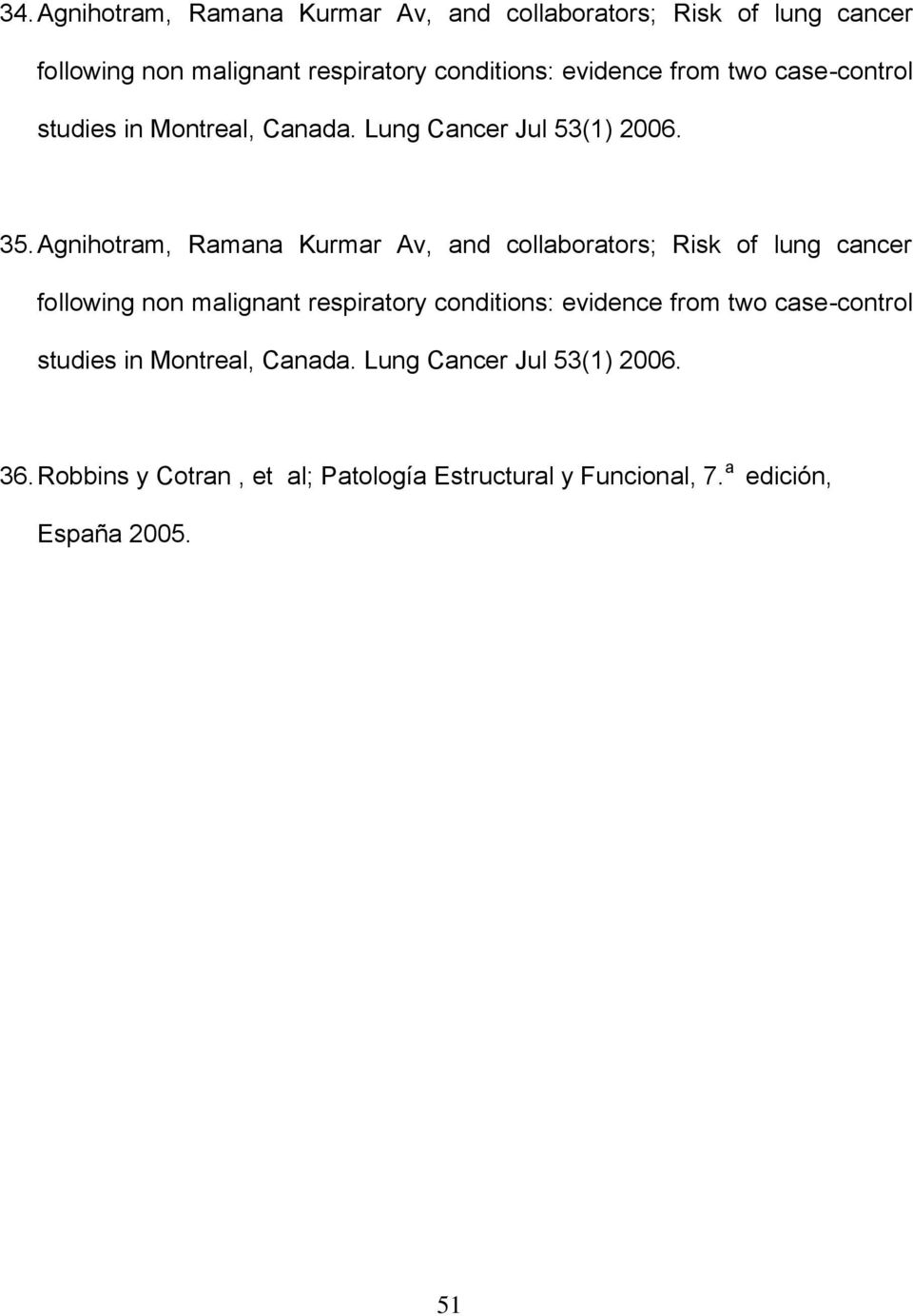Agnihotram, Ramana Kurmar Av, and collaborators; Risk of lung cancer following non malignant respiratory conditions: evidence