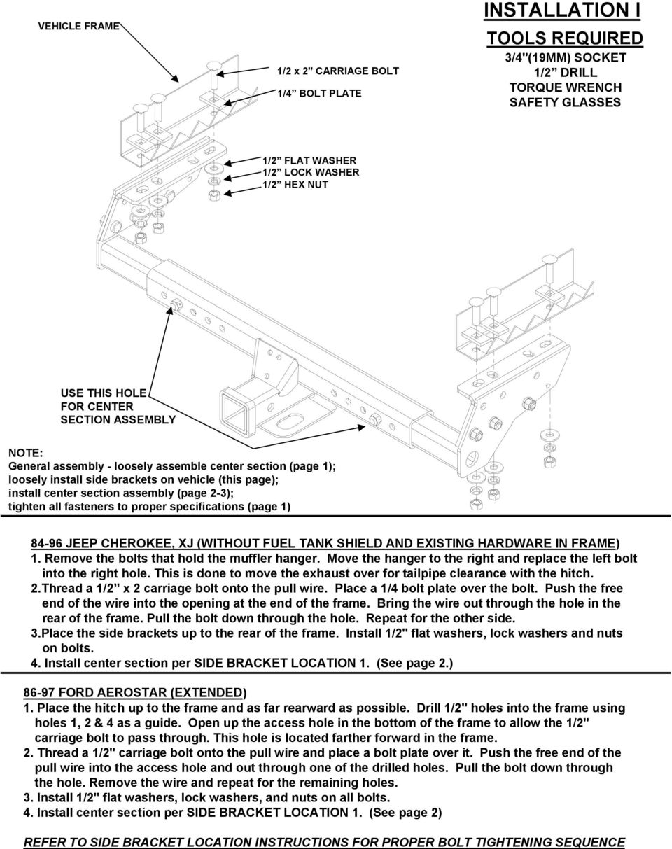 all fasteners to proper specifications (page 1) 84-96 JEEP CHEROKEE, XJ (WITHOUT FUEL TANK SHIELD AND EXISTING HARDWARE IN FRAME) 1. Remove the bolts that hold the muffler hanger.