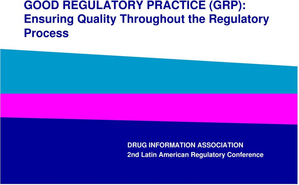 Regulatory Process DRUG INFORMATION