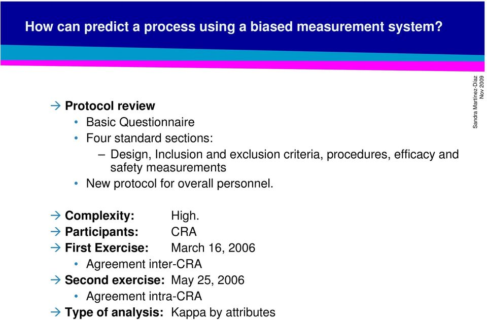 procedures, efficacy and safety measurements New protocol for overall personnel. Complexity: High.