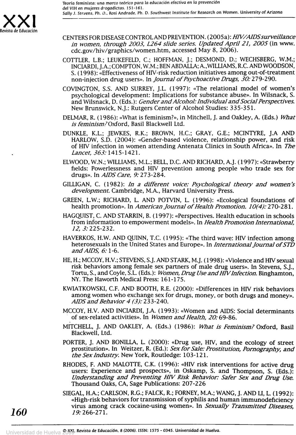 gov/hiv/graphics/women.htm, accessed May 8, 2006). COTTLER, L.B.; LEUKEFELD, C.; HOFFMAN, J.; DESMOND, D.; WECHSBERG, W.M.; INCIARDI, J.A.; COMPTON, W.M.; BEN ABDALLA; A.,WILLIAMS, R.C. AND WOODSON, S.