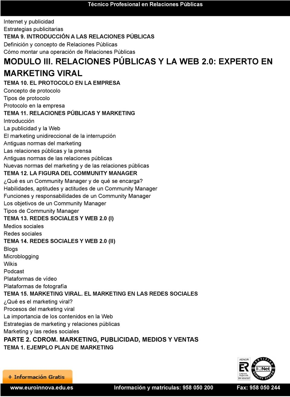 RELACIONES PÚBLICAS Y MARKETING Introducción La publicidad y la Web El marketing unidireccional de la interrupción Antiguas normas del marketing Las relaciones públicas y la prensa Antiguas normas de
