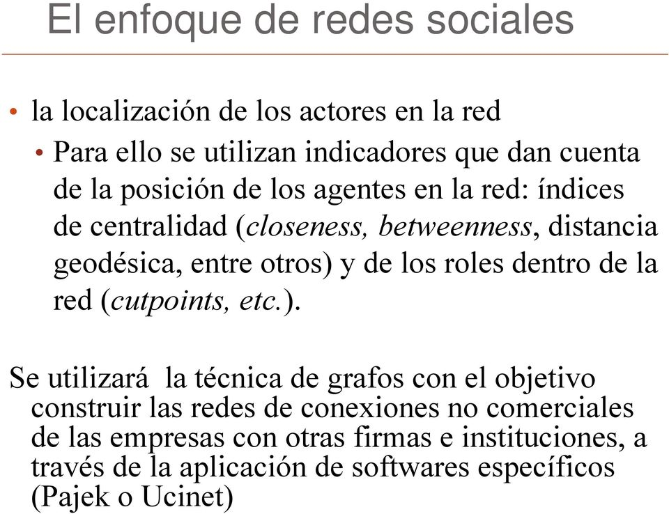 roles dentro de la red (cutpoints, etc.).