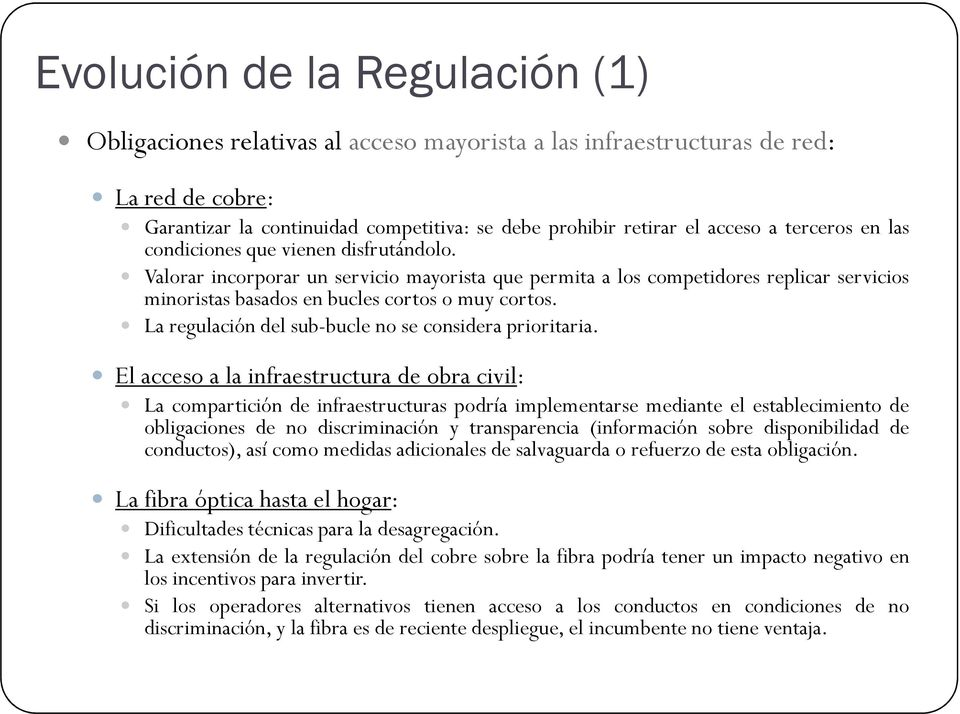 La regulación del sub-bucle no se considera prioritaria.
