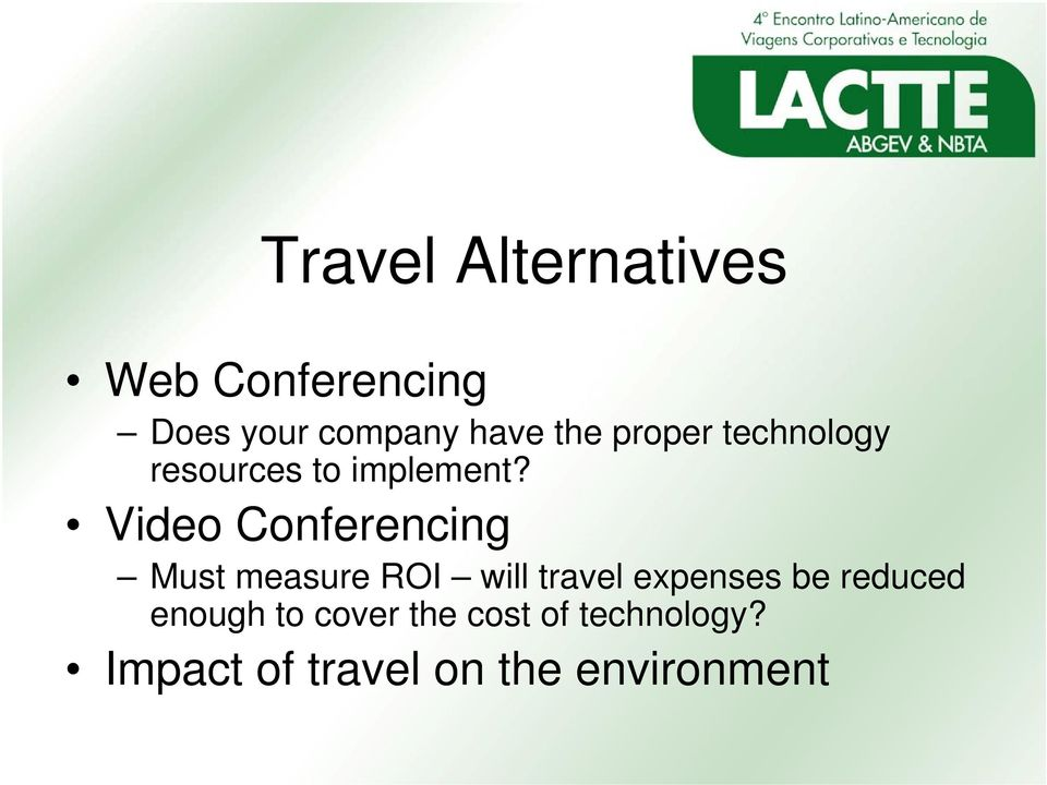 Video Conferencing Must measure ROI will travel expenses be
