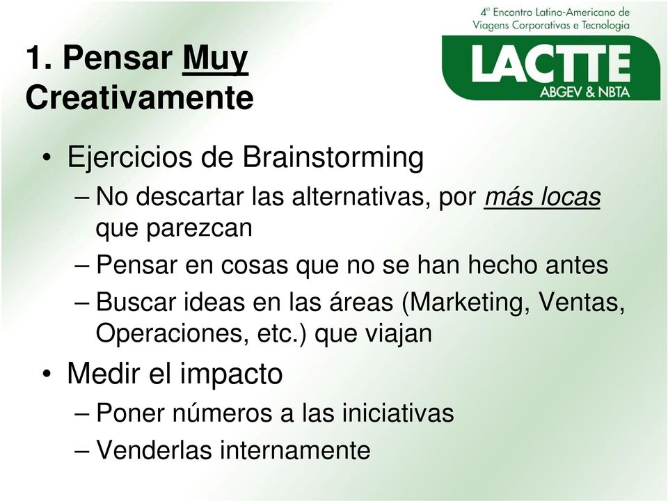 hecho antes Buscar ideas en las áreas (Marketing, Ventas, Operaciones, etc.