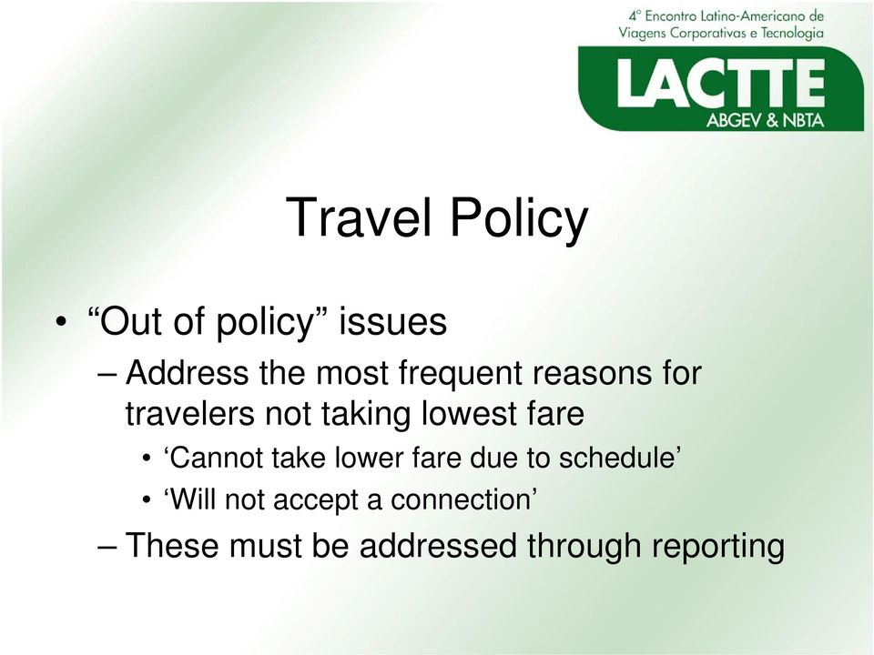 Cannot take lower fare due to schedule Will not