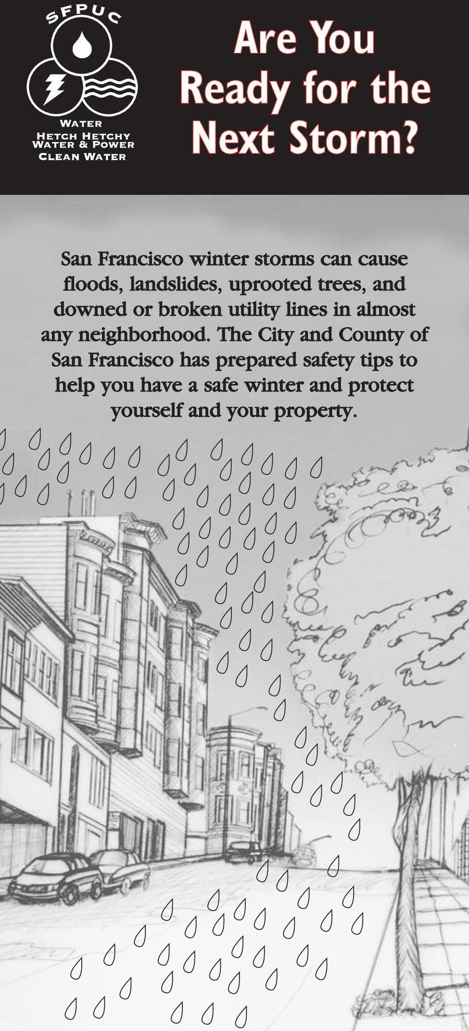 and downed or broken utility lines in almost any neighborhood.