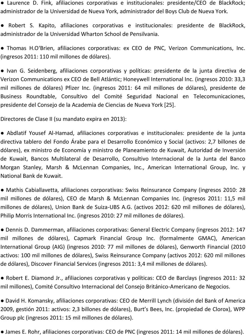 O Brien, afiliaciones corporativas: ex CEO de PNC, Verizon Communications, Inc. (ingresos 2011: 110 mil millones de dólares). Ivan G.