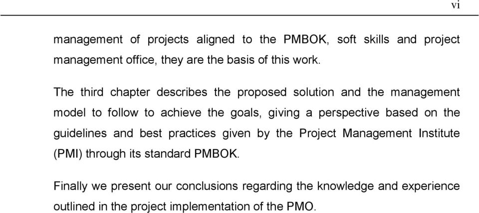 perspective based on the guidelines and best practices given by the Project Management Institute (PMI) through its standard