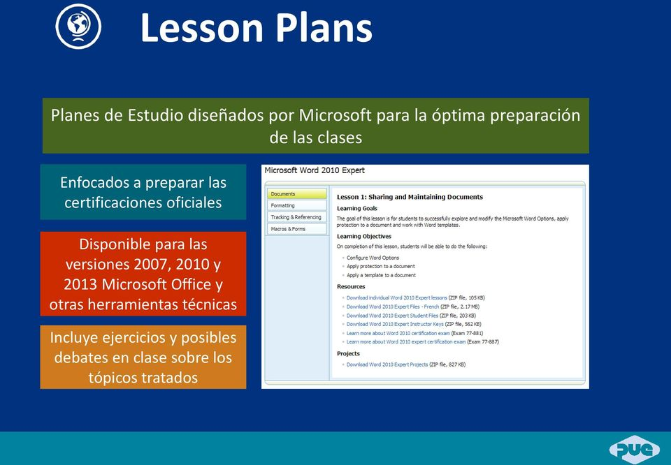 Disponible para las versiones 2007, 2010 y 2013 Microsoft Office y otras