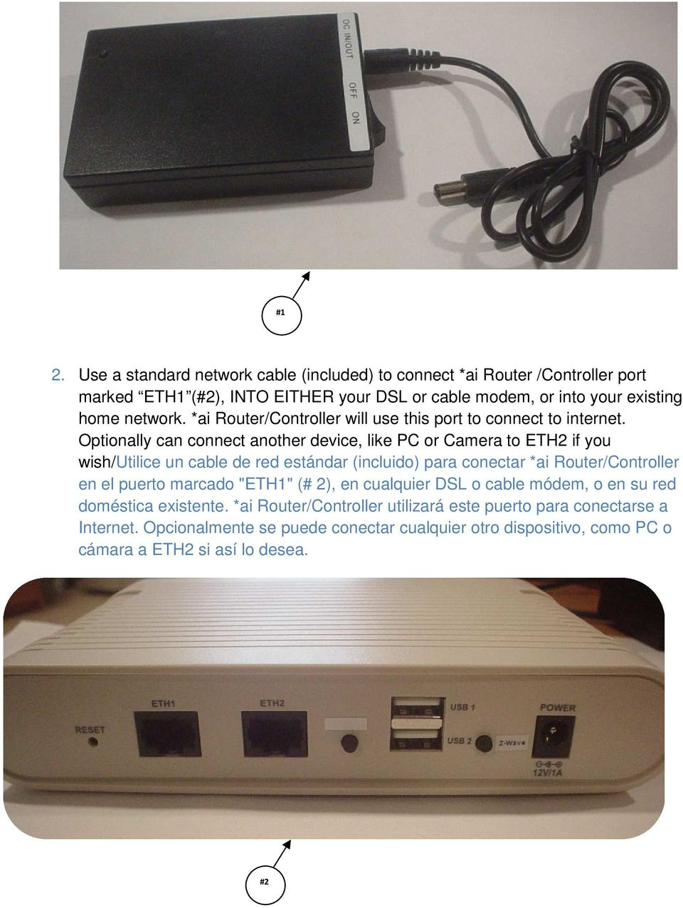 Optionally can connect another device, like PC or Camera to ETH2 if you wish/utilice un cable de red estándar (incluido) para conectar *ai Router/Controller en el