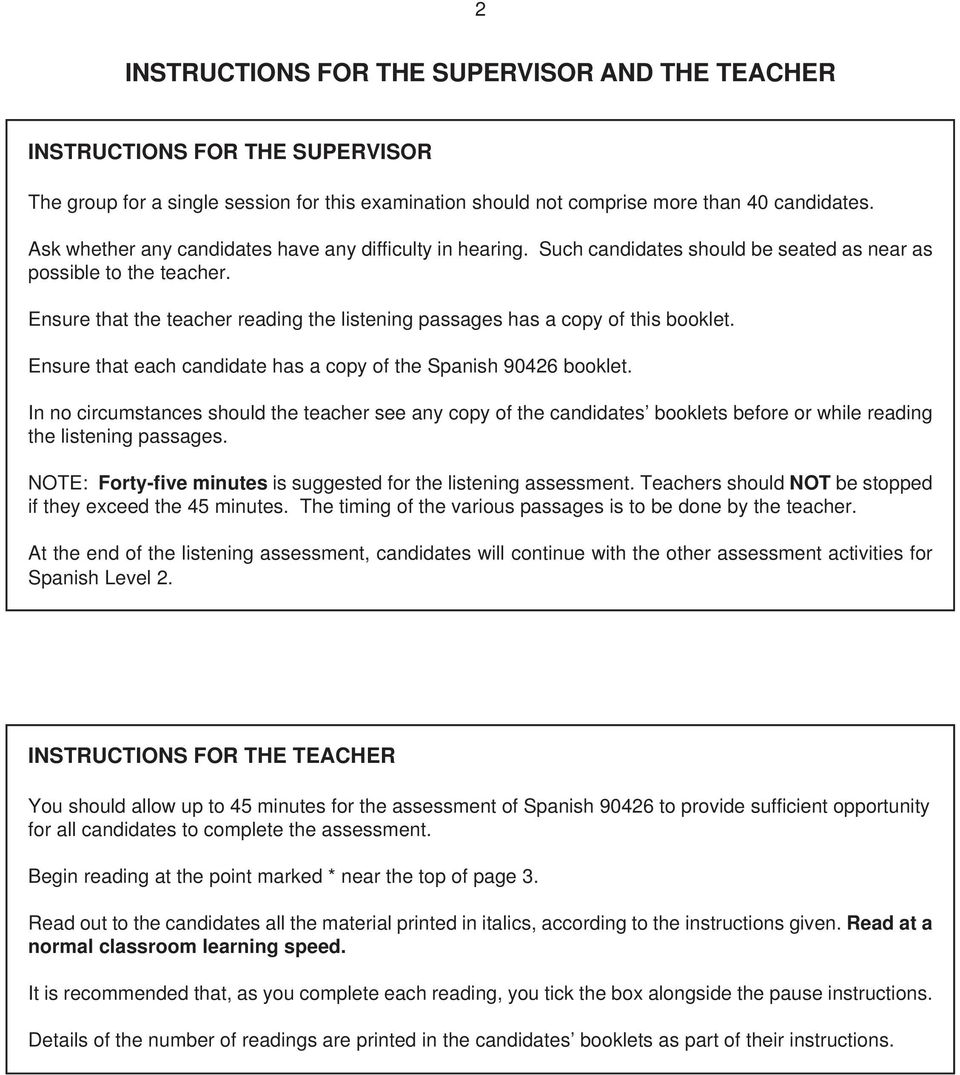 Ensure that the teacher reading the listening passages has a copy of this booklet. Ensure that each candidate has a copy of the Spanish 90426 booklet.
