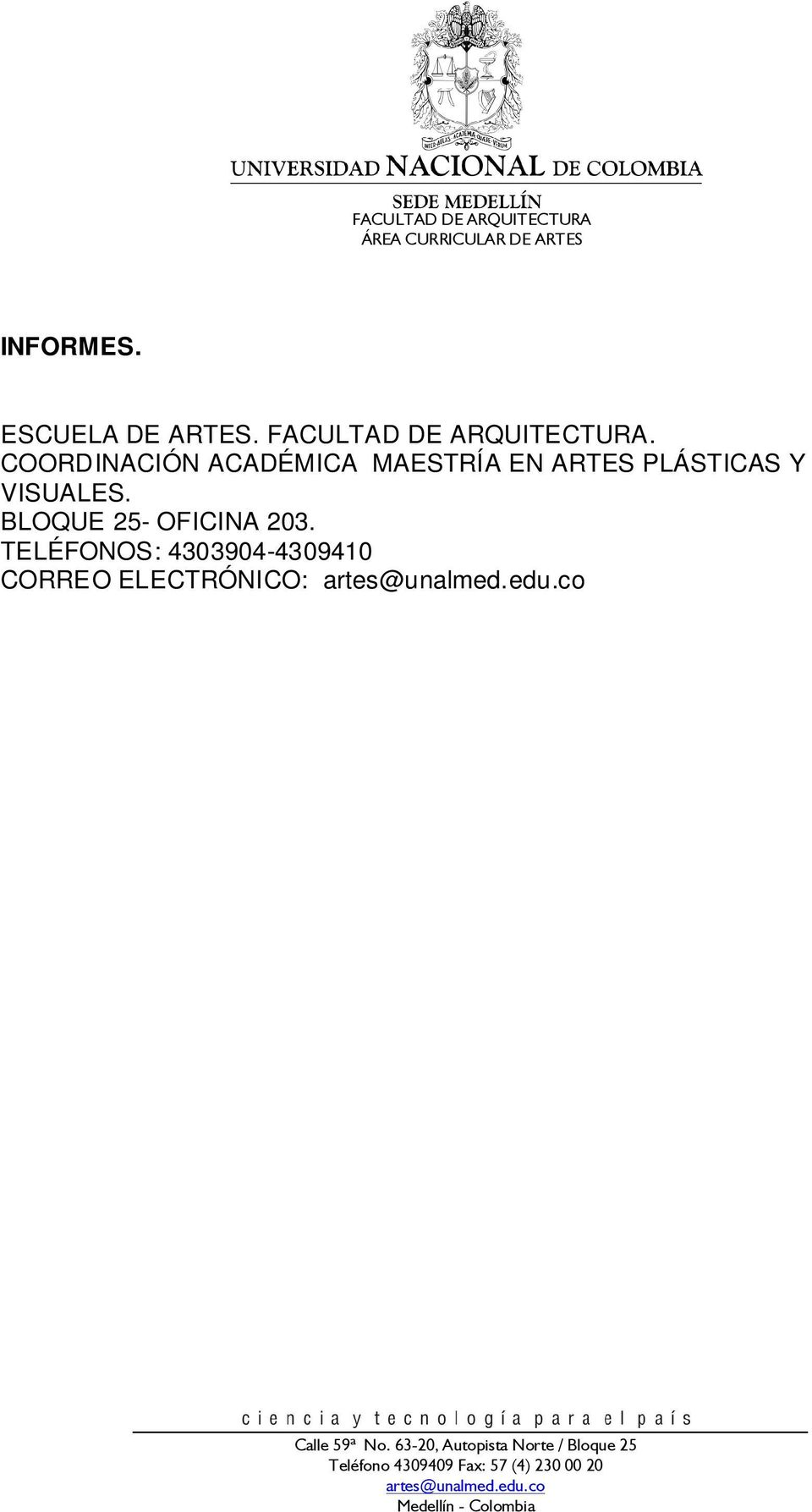 VISUALES. BLOQUE 25- OFICINA 203.