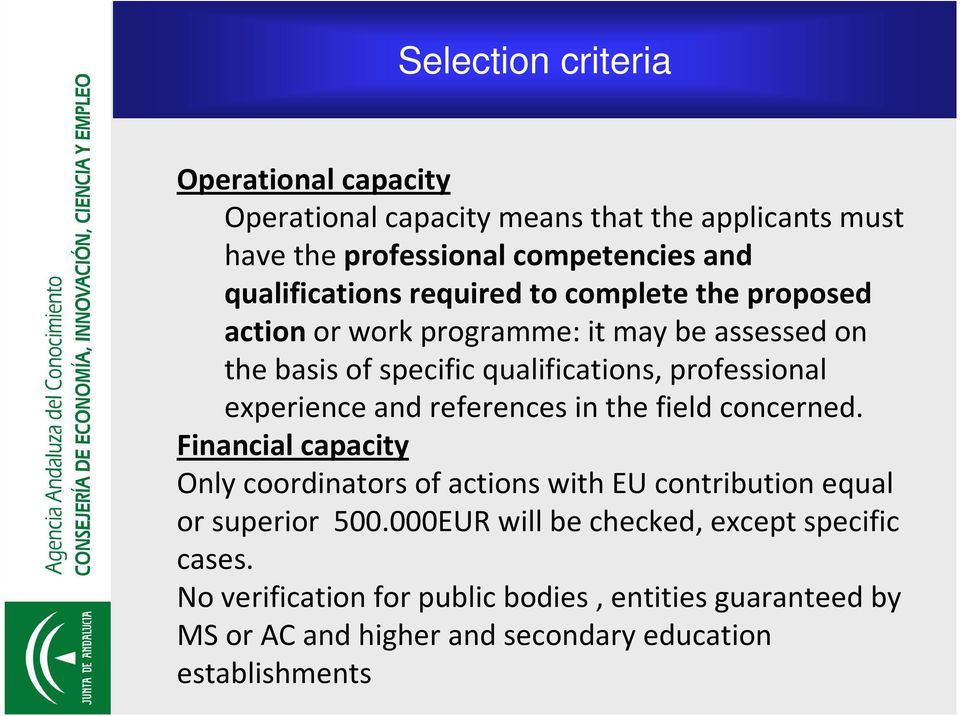 and references in the field concerned. Financial capacity Only coordinators of actions with EU contribution equal or superior 500.