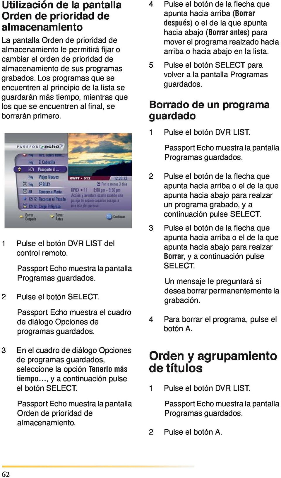 bot n DVR LIST del Passport Programas Echo guardados. muestra la pantalla 2 Pulse Passport el bot n Echo SELECT. de programas di logo Opciones guardados.