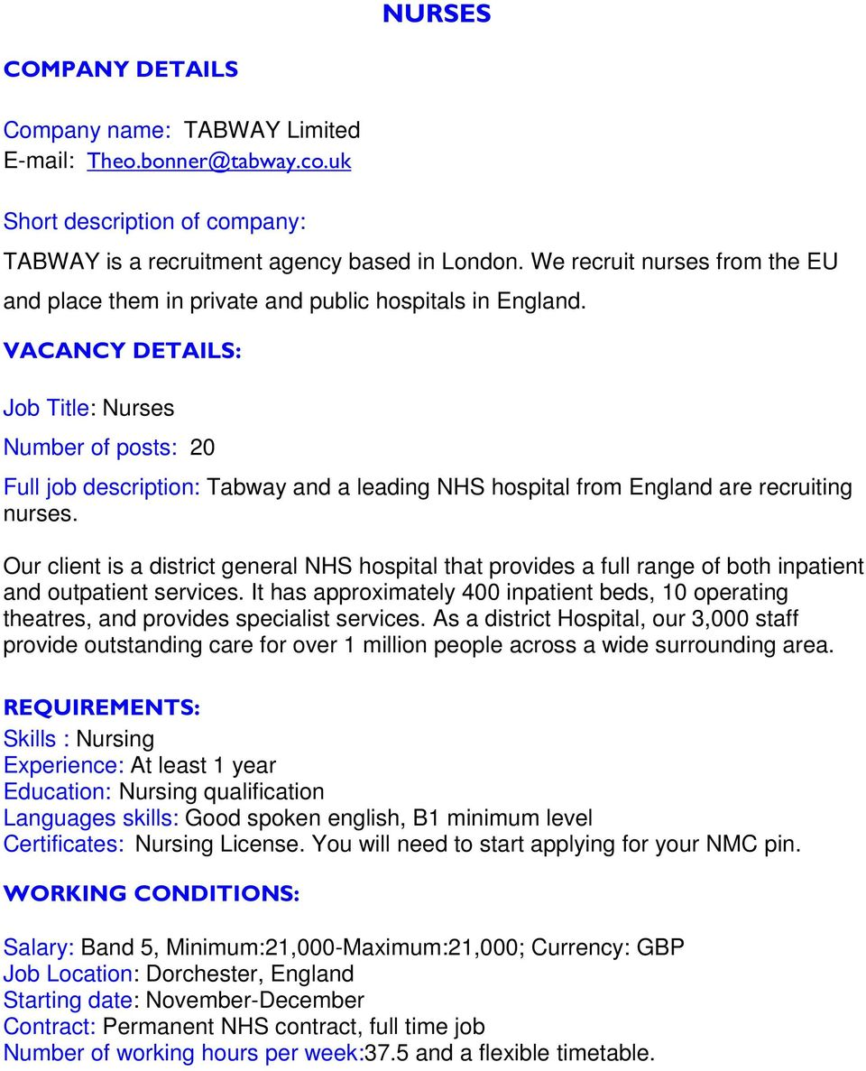 VACANCY DETAILS: Job Title: Nurses Number of posts: 20 Full job description: Tabway and a leading NHS hospital from England are recruiting nurses.