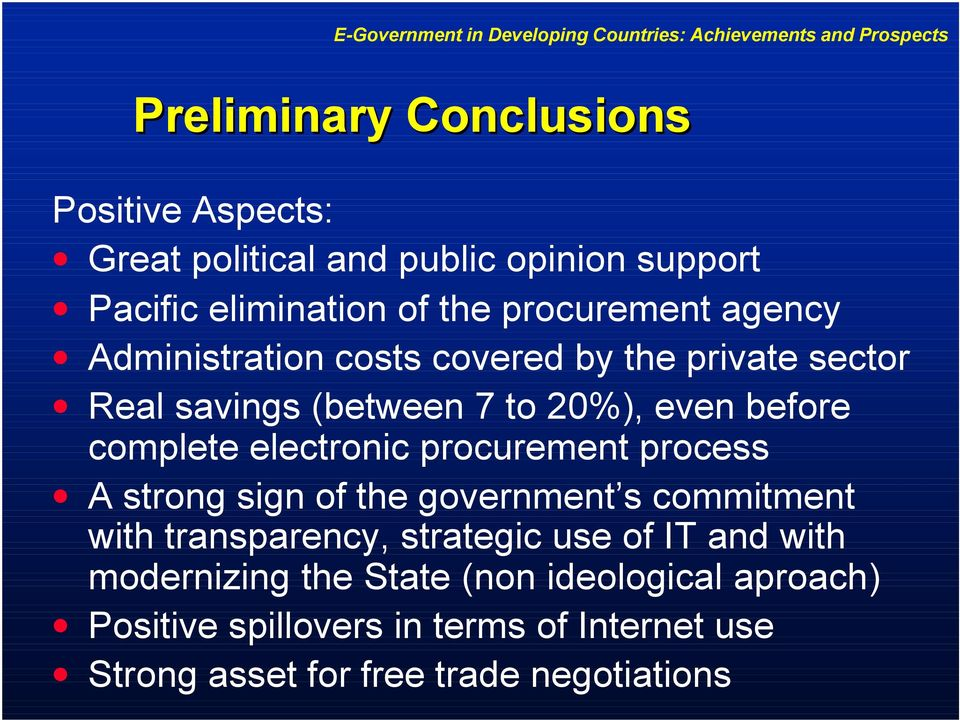 procurement process A strong sign of the government s commitment with transparency, strategic use of IT and with