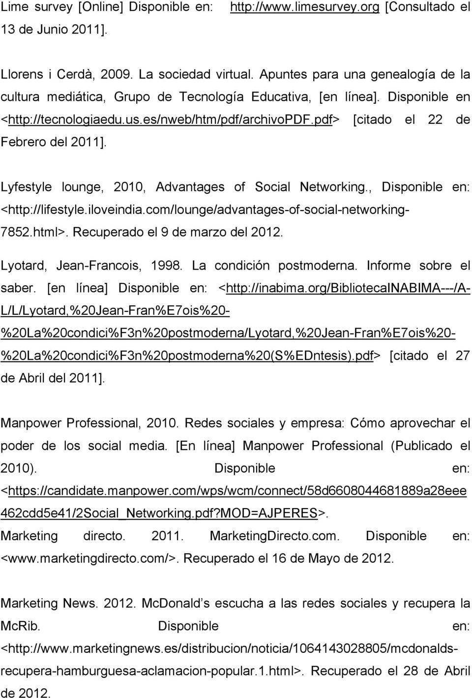 pdf> [citado el 22 de Febrero del 2011]. Lyfestyle lounge, 2010, Advantages of Social Networking., Disponible en: <http://lifestyle.iloveindia.com/lounge/advantages-of-social-networking- 7852.html>.