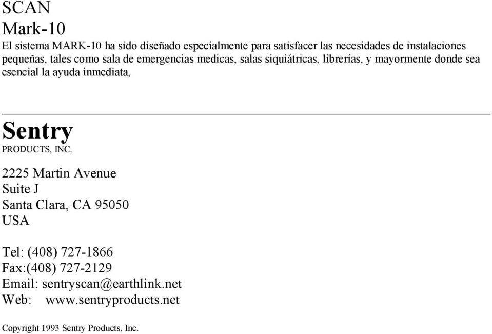la ayuda inmediata, Sentry PRODUCTS, INC.