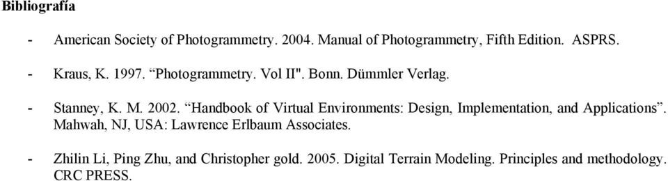 Handbook of Virtual Environments: Design, Implementation, and Applications.
