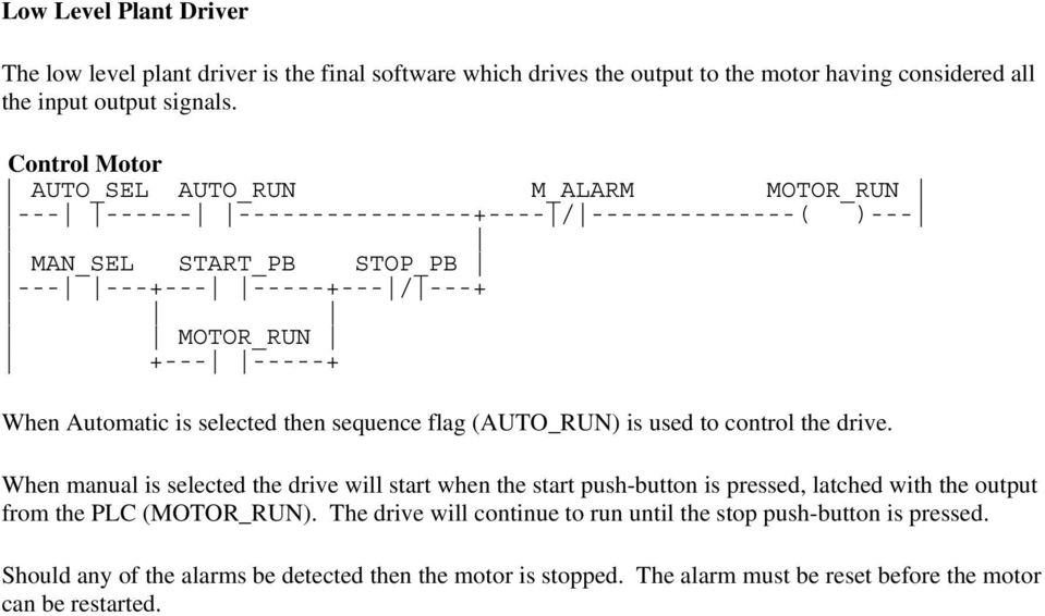 Automatic is selected then sequence flag (AUTO_RUN) is used to control the drive.