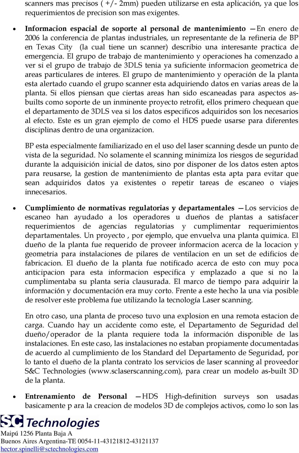 describio una interesante practica de emergencia.