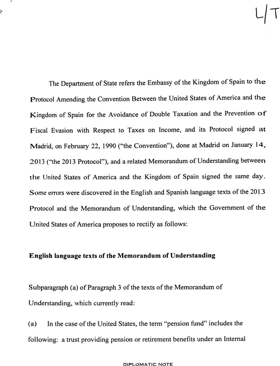 "(""the 2013 Protocol""), and a related Memorandum of Understanding between the United States of America and the Kingdom of Spain signed the same day."