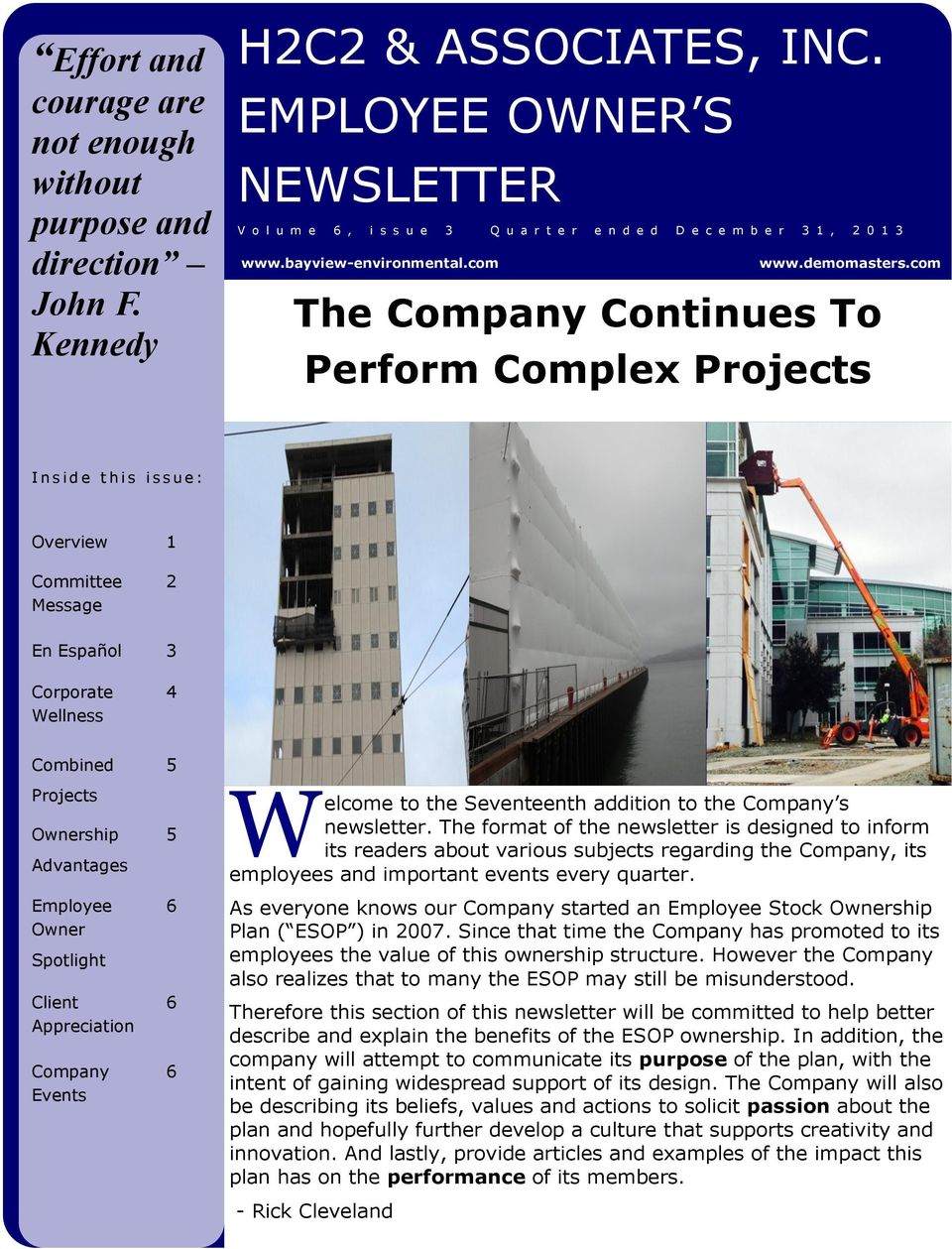 com The Company Continues To Perform Complex Projects I n s i d e t h i s i s s u e : Overview 1 Committee Message 2 En Español 3 Corporate Wellness 4 Combined Projects Ownership Advantages Employee