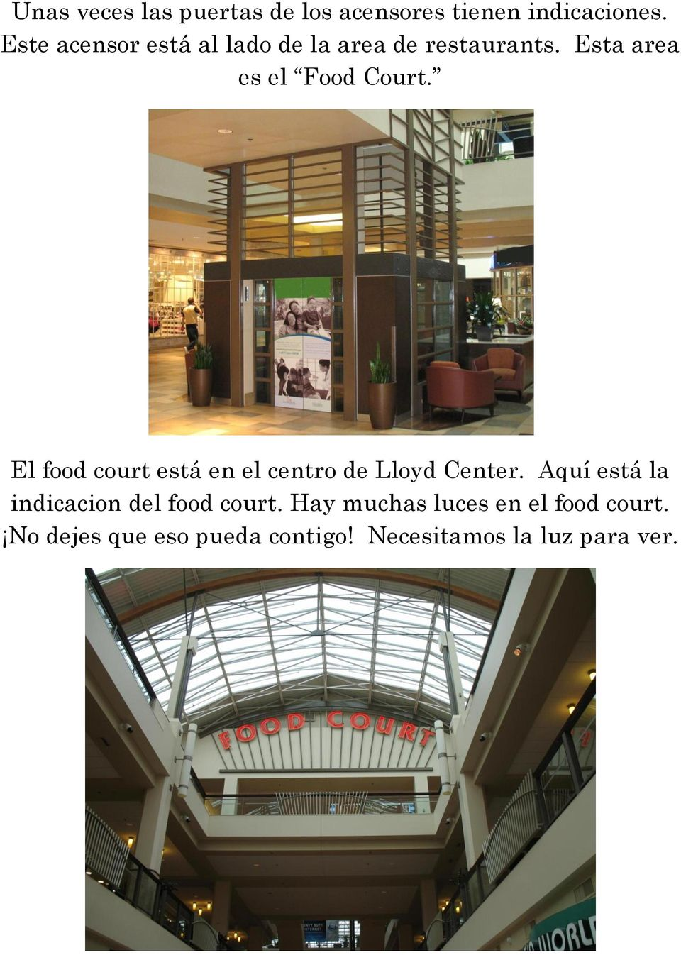 El food court está en el centro de Lloyd Center.
