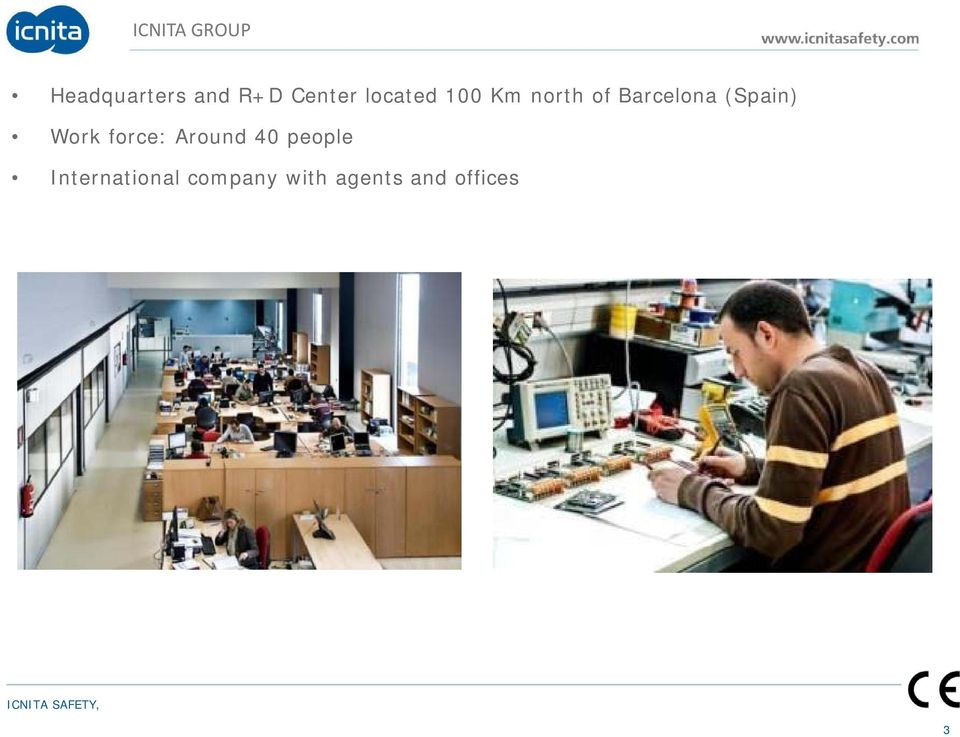 Barcelona (Spain) Work force: Around 40