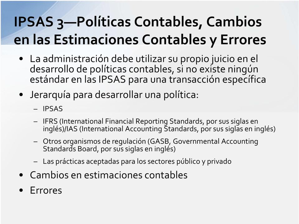 Financial Reporting Standards, por sus siglas en inglés)/ias (International Accounting Standards, por sus siglas en inglés) Otros organismos de regulación