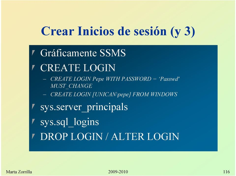 LOGIN [UNICAN\pepe] FROM WINDOWS sys.server_principals sys.