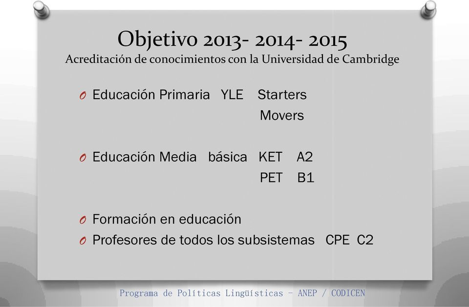 Starters Movers O Educación Media básica KET A2 PET B1 O