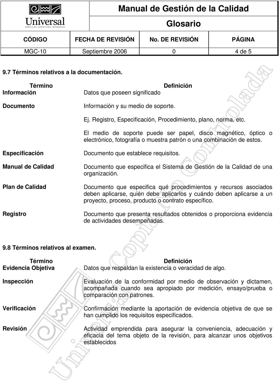 Especificación Manual de Plan de Registro Documento que establece Documento que especifica el Sistema de Gestión de la de una organización.