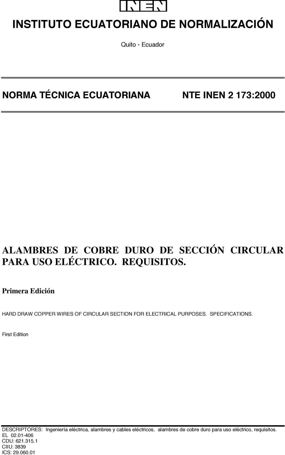 Primera Edición HARD DRAW COPPER WIRES OF CIRCULAR SECTION FOR ELECTRICAL PURPOSES. SPECIFICATIONS.