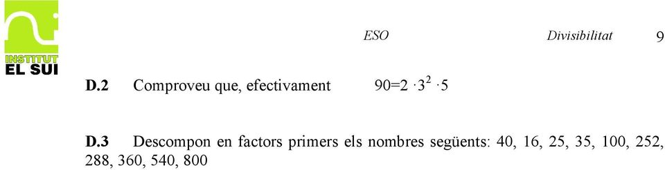 D.3 Descompon en factors primers els