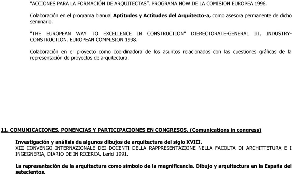 THE EUROPEAN WAY TO EXCELLENCE IN CONSTRUCTION DIERECTORATE-GENERAL III, INDUSTRY- CONSTRUCTION. EUROPEAN COMMISION 1998.