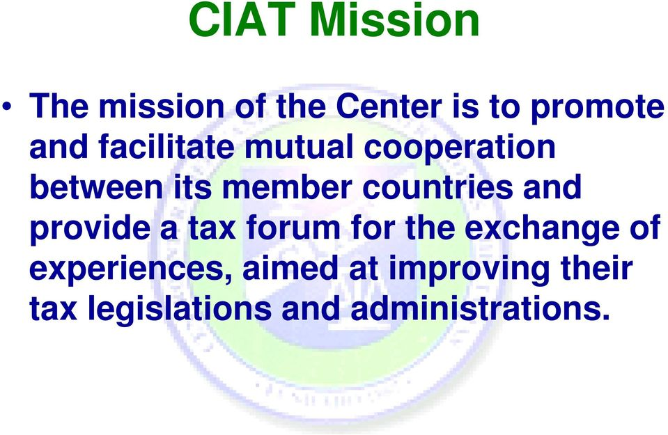 and provide a tax forum for the exchange of experiences,