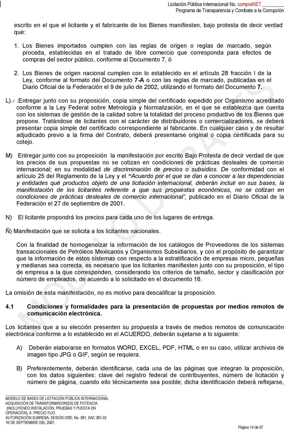 conforme al Documento 7, ó 2.