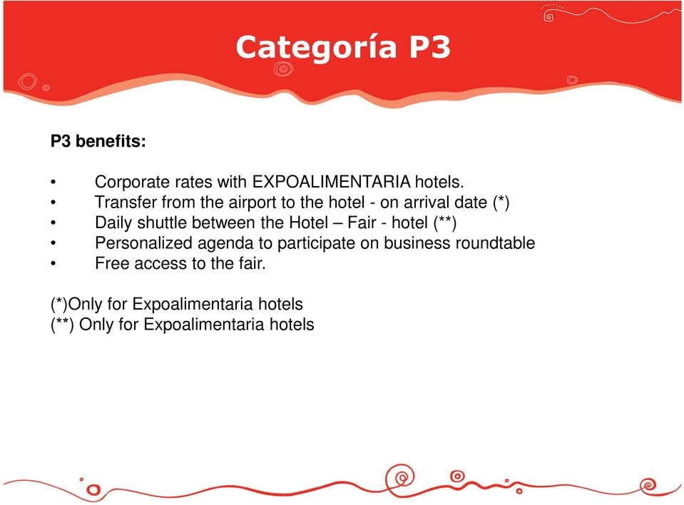 the Hotel Fair - hotel (**) Personalized agenda to participate on business