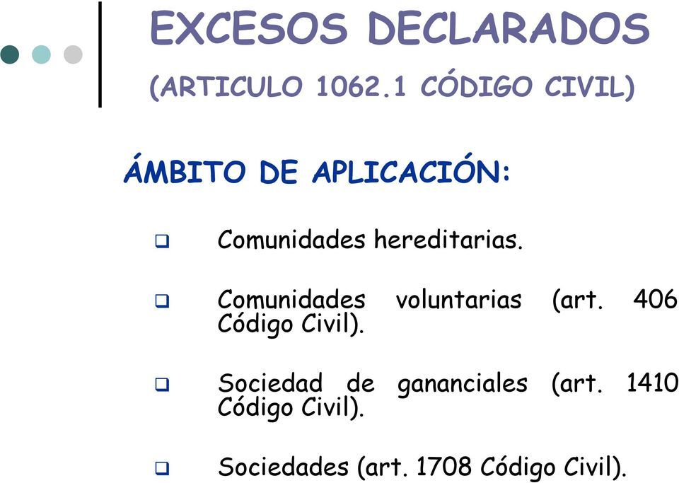 hereditarias. Comunidades voluntarias (art.