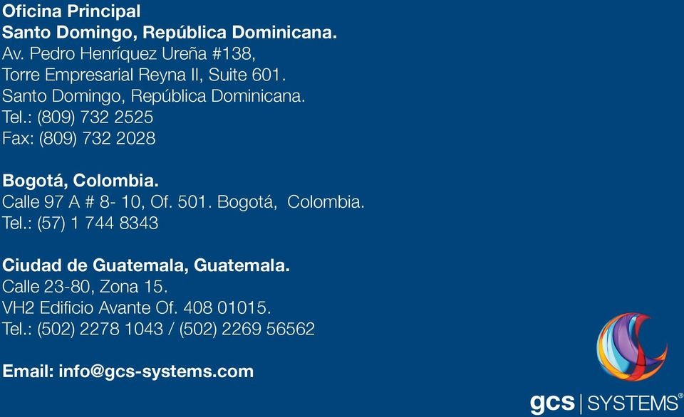 : (809) 732 2525 Fax: (809) 732 2028 Bogotá, Colombia. Calle 97 A # 8-10, Of. 501. Bogotá, Colombia. Tel.